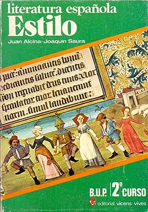 LITERATURA ESPAÑOLA - ESTILO - B.U.P. 2º curso: Juan Alcina y Joaquin Saura