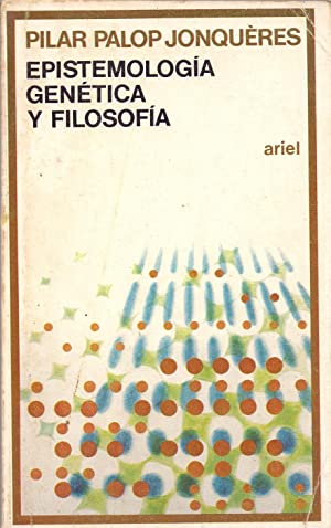 EPISTEMOLOGIA GENETICA Y FILOSOFIA (coleccion ariel quincenal num 160): Pilar Palop Jonqueres