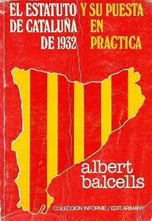 EL ESTATUTO DE CATALUÑA DE 1932 Y SU PUESTA EN PRACTICA (coleccion informe): Albert Balcells