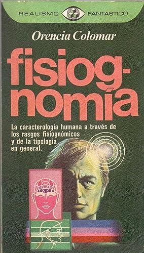 FISIOGNOMIA (la caracteritica humana a traves de los rasgos fisiognomicos y de la tipologia en ...