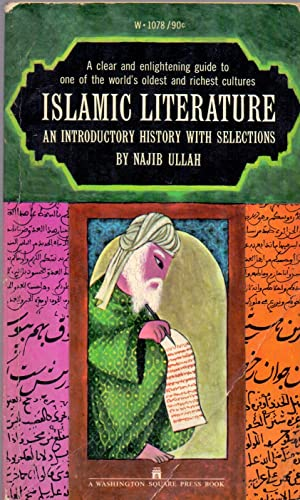 ISLAMIC LITERATURA (An introductory history with selections): Najib Ullah