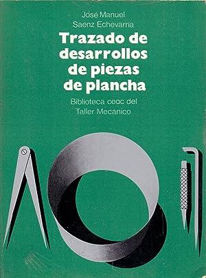 TRAZADO DE DESARROLLOS DE PIEZAS DE PLANCHA (biblioteca ceac de taller mecanico): Jose Manuel Saenz...