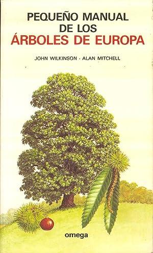 PEQUEÑO MANUAL DE LOS ARBOLES DE EUROPA: John Wilkinson - Alan Mitchell