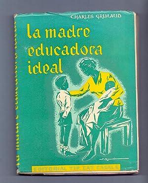 LA MADRE EDUCADORA IDEAL: Charles Grimaud