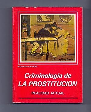 CRIMINOLOGIA DE LA PROSTITUCION - REALIDAD ACTUAL: Rafael Acosta Patiño