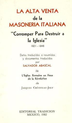 LA ALTA VENTA DE LA MASONERIA ITALIANA -CORROMPER PARA DESTRUIR A LA IGLESIA 1821-1841-: Jacques ...