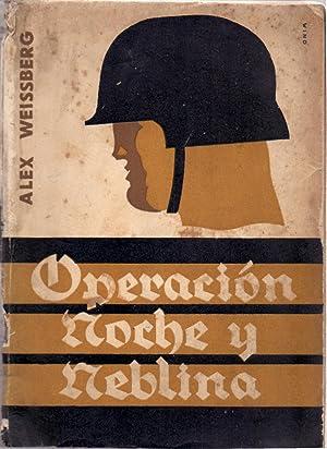 OPERACION NOCHE Y NEBLINA (SEGUNDA GERRA MUNDIAL): Alex Weissberg