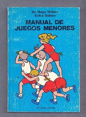 MANUAL DE JUEGOS MENORES: Dr. Hugo Dobler