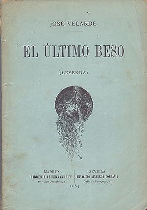 EL ULTIMO BESO (LEYENDA): Jose Velarde