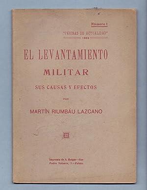 EL LEVANTAMIENTO MILITAR - SUS CAUSAS Y EFECTOS: Martin Riumbau Lazcano
