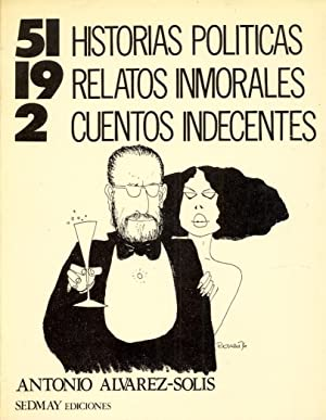 51 HISTORIAS POLITICAS - 19 RELATOS INMORALES: ntonio Alvarez Solis