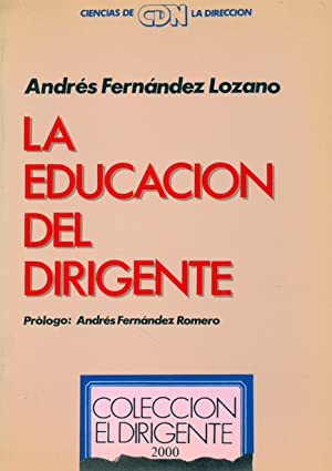 LA EDUCACION DEL DIRIGENTE: Andres Fernandez Lozano