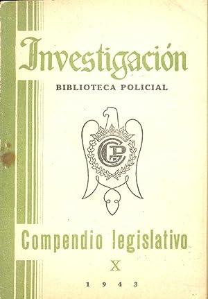 INVESTIGACION, BIBLIOTECA POLICIAL, COMPENDIO LEGISTATIVO X: Compendio Legislativo