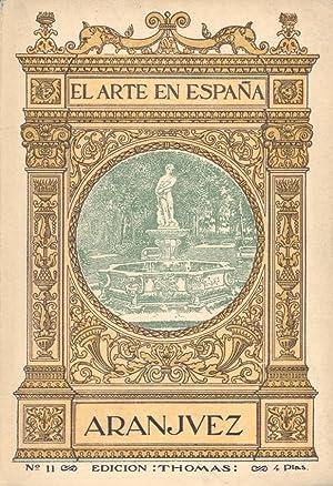 ARANJUEZ (EL ARTE EN ESPAÑA EDICION THOMAS, NUMERO 11): Jose Maria Floit (Conservador de la ...