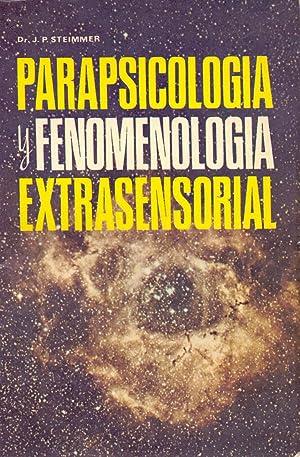 PARAPSICOLOGIA Y FENOMENOLOGIA EXTRASENSORIAL: Dr. J. P. Steimmer