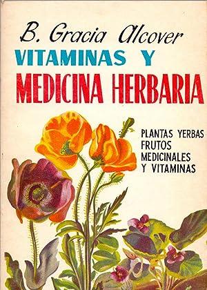 VITAMINAS Y MEDICINA HERBARIA - PLANTAS YERBAS FRUTOS MEDICINALES Y VITAMINAS- VALOR NUTRITIVO DE ...