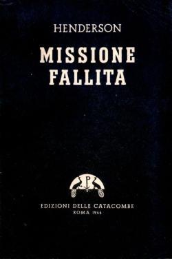 Una missione fallita (Due anni con Hitler): HENDERSON Neville Sir