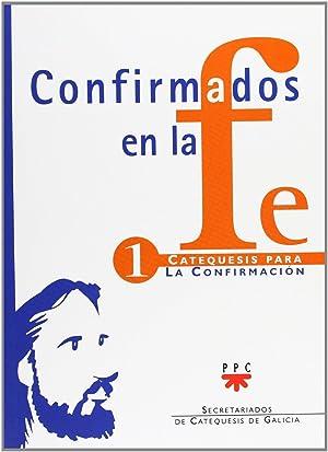 Confirmados en la fe 1. Catequesis para la Confimación: Secretariados de Catequesis de ...