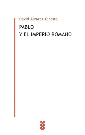 Pablo y el Imperio romano: David Álvarez Cineira