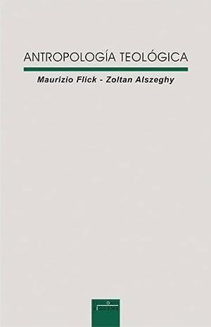 Antropología teológica: Mauricio Flick, Zoltan Alszeghy