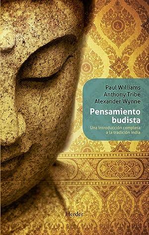Pensamiento budista. Una introducción completa a la tradición india: Paul Williams, ...