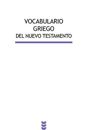 Vocabulario griego del Nuevo Testamento: Jesús Pulido, Gerhard Schneider, Horst Balz