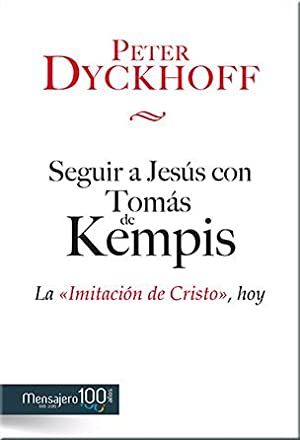 Seguir a Jesús con Tomás de Kempis: Peter Dyckhoff