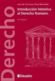 Introducción histórica al Derecho Romano: Juan de Churruca, Rosa Mentxaka