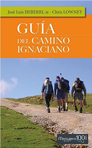 Guía del camino ignaciano: José Luis Iriberri, Chris Lowney