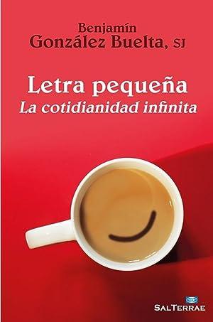 Letra pequeña. La cotidianidad infinita: Benjamín González Buelta
