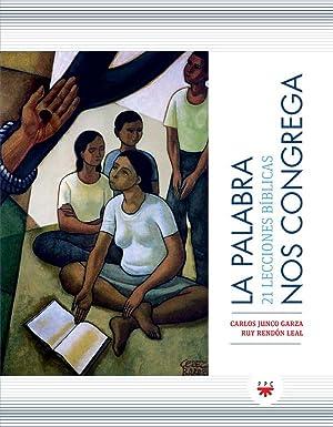 La Palabra nos congrega: Carlos Junco Garza
