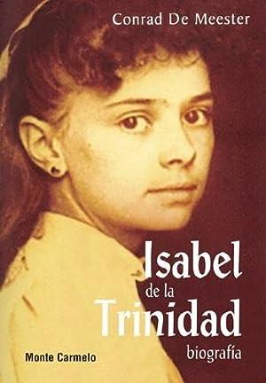 Isabel de la Trinidad. Biografía: Conrad de Meester
