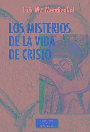 Los misterios de la vida de Cristo: Luis María Mendizábal