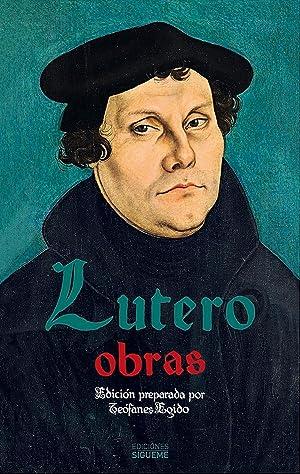Obras de Lutero: Martín Lutero