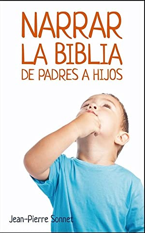 Narrar la Biblia de padres a hijos: Jean-Pierre Sonnet