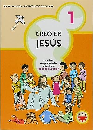 Creo en Jesús 1: Secretariado de Catequesis de Galicia