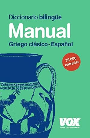 Diccionario bilingüe manual griego-español: AA. VV.