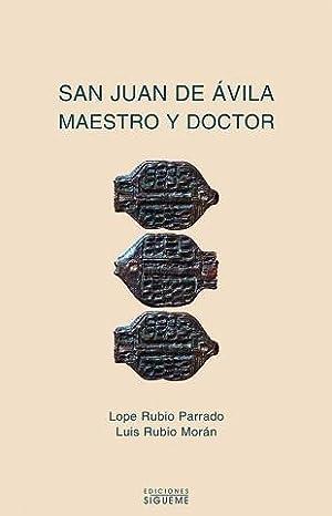 San Juan de Ávila, maestro y doctor: Lope Rubio Parrado,