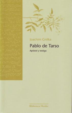 Pablo de Tarso. Apóstol y testigo: Joachim Gnilka
