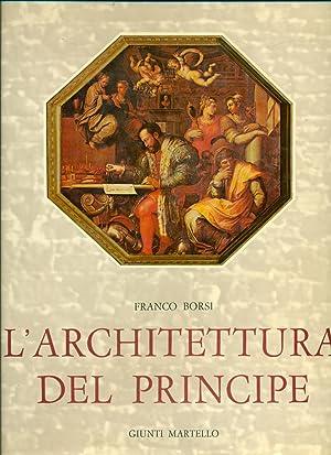 L'ARCHITETTURA DEL PRINCIPE.,: BORSI Franco.,