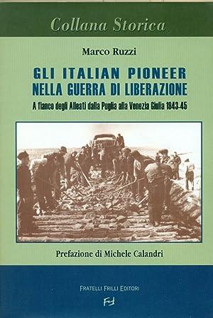 GLI ITALIAN PIONEER NELLA GUERRA DI LIBERAZIONE: RUZZI Marco.,