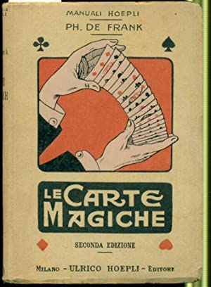 LE CARTE MAGICHE: MANUALE PEI DILETTANTI DI: DE FRANK Ph.,