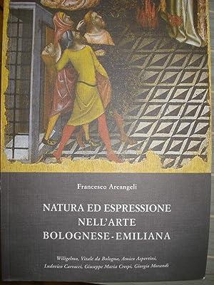 NATURA ED ESPRESSIONE NELL'ARTE BOLOGNESE-EMILIANA. Wiligelmo, Vitale: ARCANGELI Francesco.,