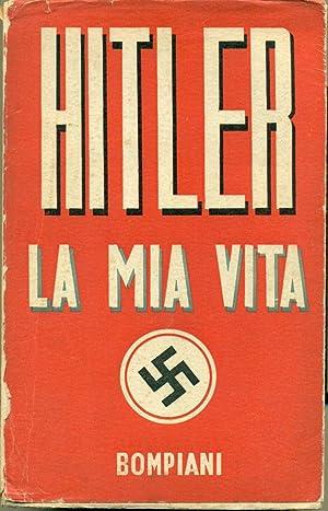 LA MIA VITA.,: HITLER Adolf.,