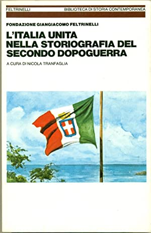 L'ITALIA UNITA NELLA STORIOGRAFIA DEL SECONDO DOPOGUERRA.,: TRANFAGLIA Nicola (a