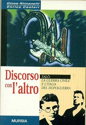 DISCORSO CON L'ALTRO. SALO', LA GUERRA CIVILE: RIMANELLI Giose -