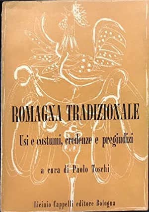 ROMAGNA TRADIZIONALE. USI E COSTUMI, CREDENZE E: TOSCHI Paolo (a