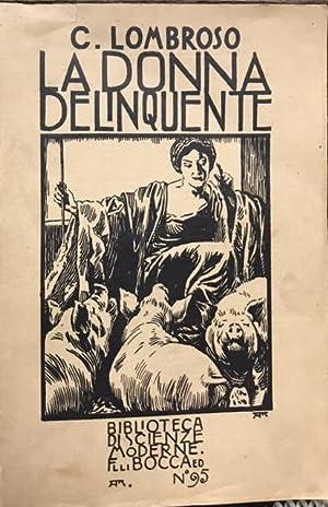 LA DONNA DELINQUENTE, LA PROSTITUTA E LA DONNA NORMALE. Quinta edizione, ristampa della quarta ...