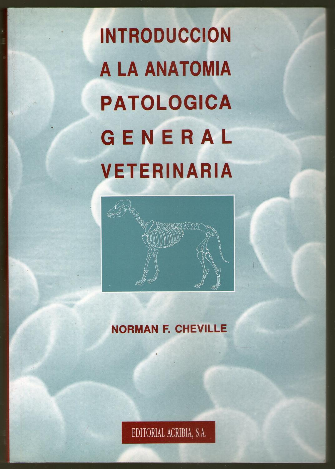 introduccion anatomia patologica general veterinaria de cheville ...