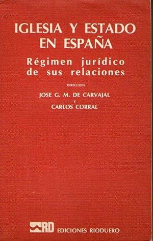 IGLESIA Y ESTADO EN ESPAÑA - REGIMEN JURIDICO DE SUS RELACIONES: De Carvajal, Jose G.M. y ...